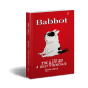 Babbot: The Life of A Busy Frenchie