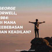 George_Orwell,_1984_di_Mana_Kebebasan_dan_Keadilan