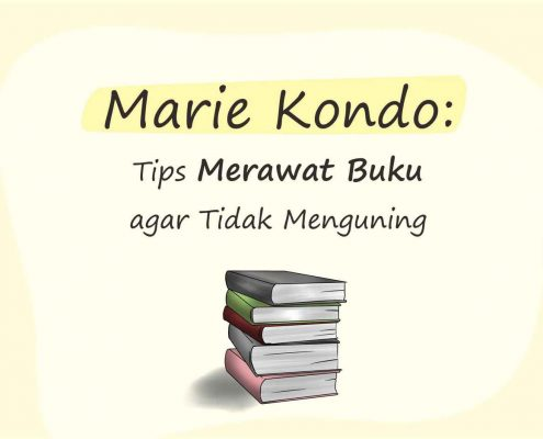 Marie Kondo: Tips Merawat Buku Agar Tak Cepat Menguning