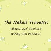 Liburan Usai Pandemi: Rekomendasi dari Trinity Berasal dari Buku The Naked Traveler dan Pengalamannya