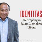 Francis Fukuyama penulis buku Identitas