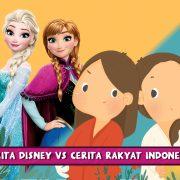 Cerita Disney vs Cerita Rakyat Indonesia