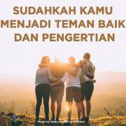 Sudahkah Kamu Menjadi Teman Baik dan Pengertian